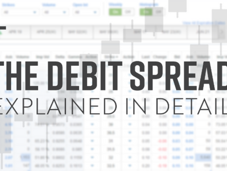 The Debit Spread: Explained in Detail