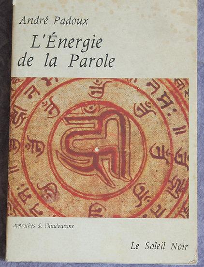 Padoux, André, L'energie de la parole