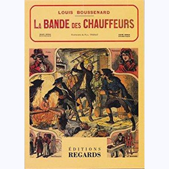 BOUSSENARD, Louis, LA BANDE DES CHAUFFEURS ou LES BRIGANDS D'ORGÈRES