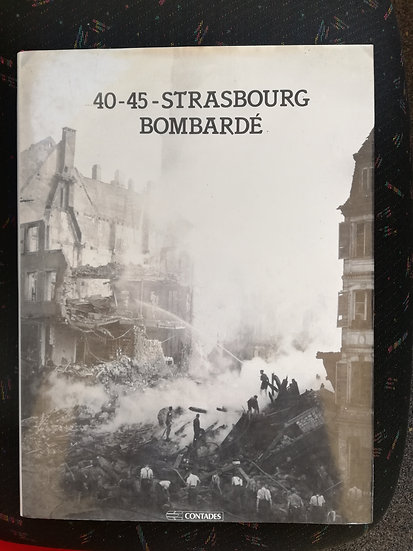 Lambaley, Christian, ALSACE: 40-45 Strasbourg bombardé