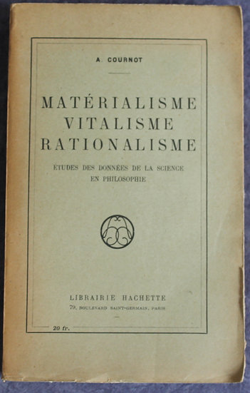 COURNOT, A, MATERIALISME, VITALISME, RATIONALISME