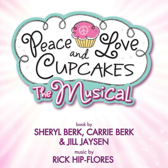 Peace, Love and Cupcakes: The Musical