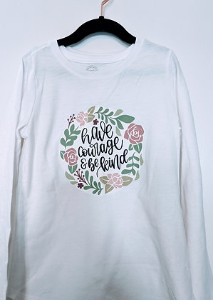 Have Courage & Be Kind Long Sleeve Top