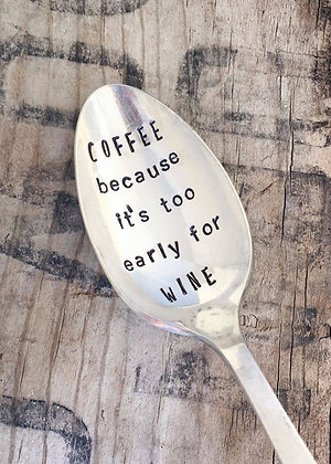 COFFEE because it's too early for....Teaspoon