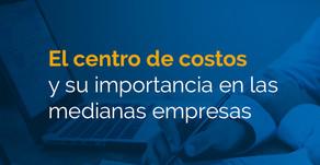 El centro de costos y su importancia en las medianas empresas