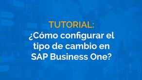 ¿Cómo configurar el tipo de cambio en SAP Business One?
