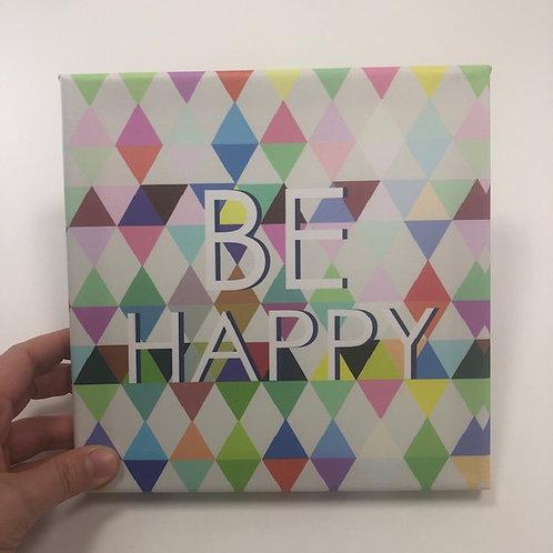 BE HAPPY canvas