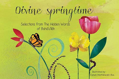 Divine Springtime: Selections from the Hidden Words of Bahá'u'lláh