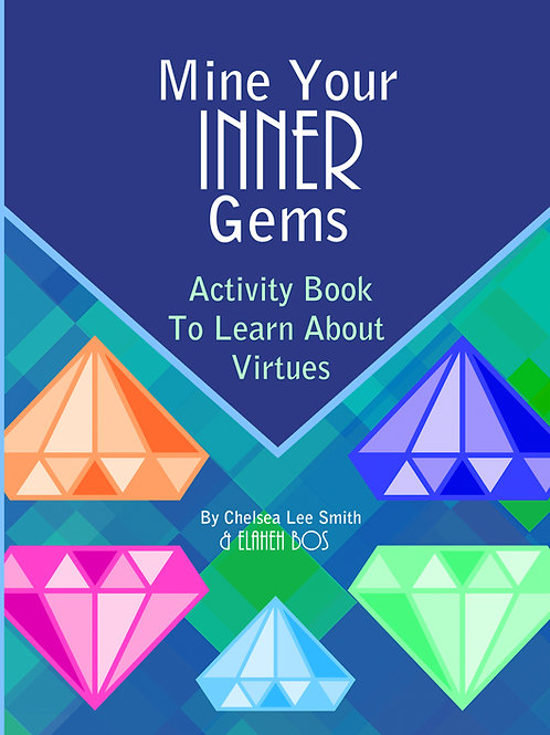 Mine Your Inner Gems: Activity Book To Learn About Virtues