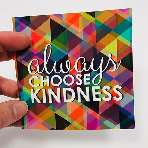 Always choose kindness - Static cling sticker