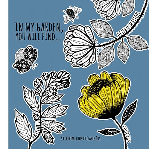 In my garden, you will find