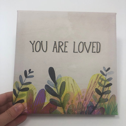 You are LOVED 2 canvas