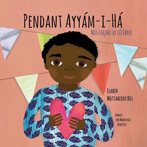 Pendant Ayyám-i-Há: Nos façons de célébrer