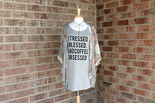 Stressed, Blessed, and Coffee Obsessed T-Shirt