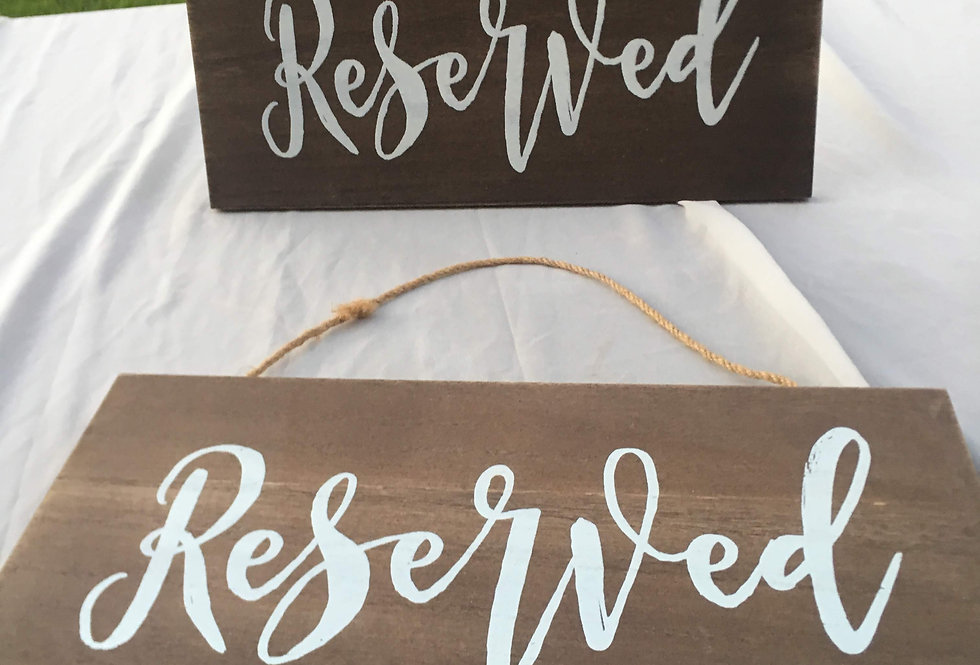 Reserved Signs (Hanging or Table top option on both)