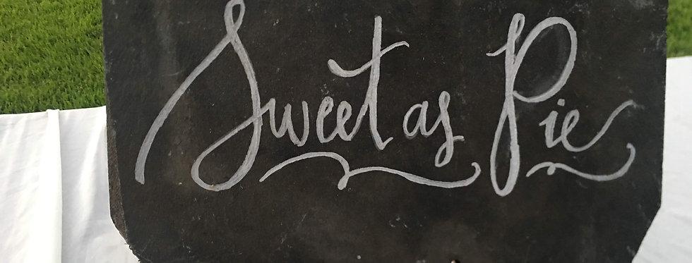 Slate Sign: Sweet as Pie
