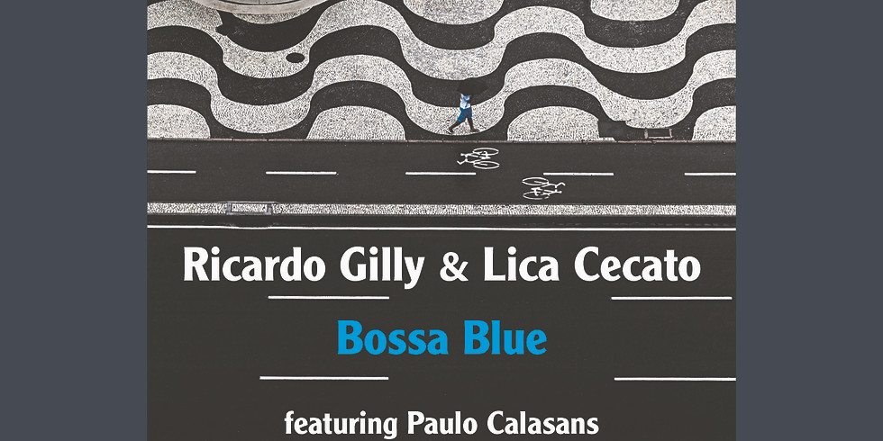 NEW SINGLE: Bossa Blue (Ricardo Gilly & Lica Cecato) a smooth latin-jazz feel to a contemporary reference