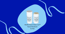 Natural Deodorant for Men - Mindful Mane & Body Care™