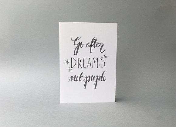 "Karte ""Go after dreams not people"""