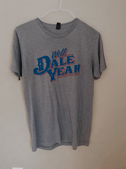 Well Dale Yeah T-Shirt Medium