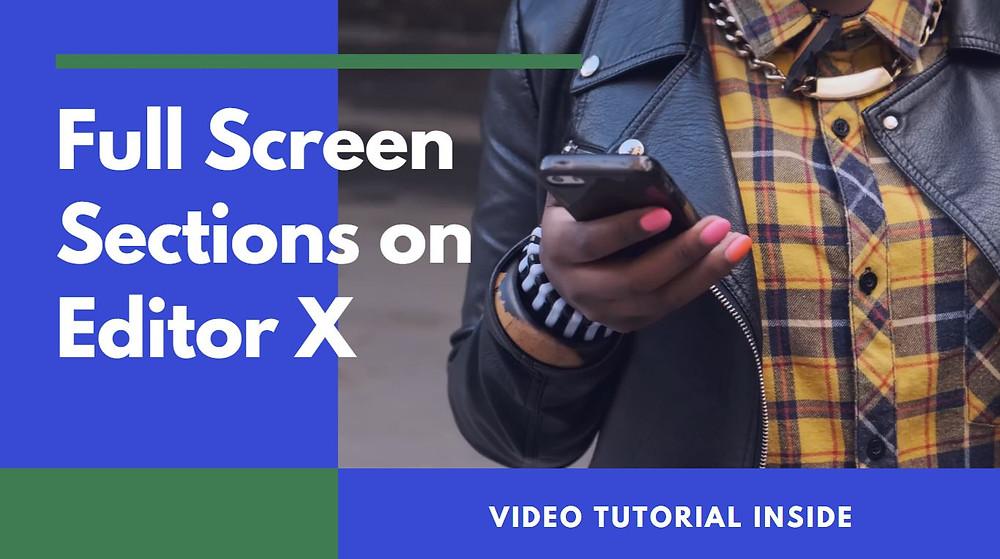 Full screen section Editor X