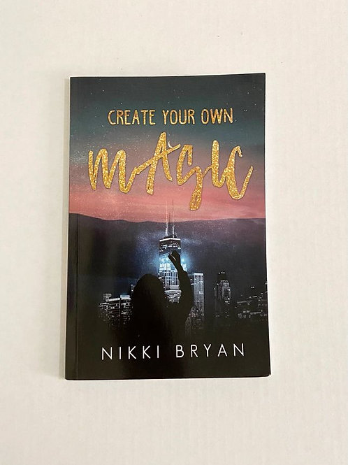 Create Your Own Magic- Autographed
