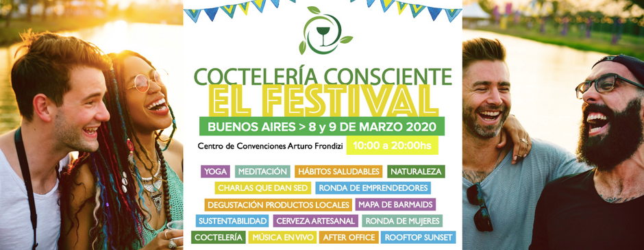 EL FESTIVAL DE COCTELERíA CONSCIENTE: 8 & 9 DE MARZO 2020