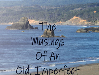 The Musings of An Old, Imperfect Christian