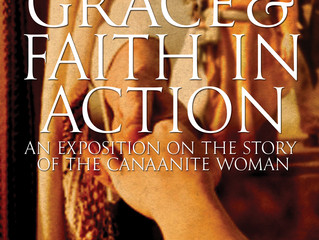 "Press Release: ""In Grace and Faith in Action: An Exposition on the Story of the Canaanite Woman"