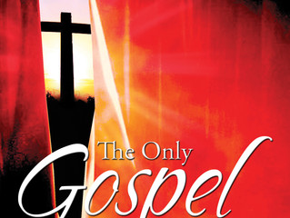 The Only Gospel That Saves. All Others Condemn To Hell