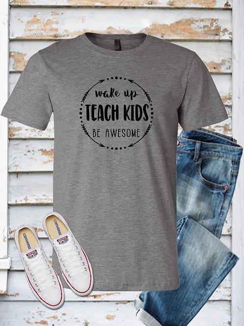 Wake up, Teach Kids, Be awesome