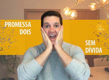 {Série 7PFA} - Promessa 2: Sem Dívidas