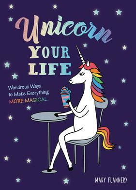 Unicorn Your Life