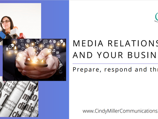 Media Relations and Your Business: Prepare, Respond and Thrive