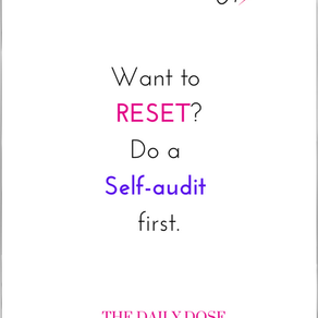 Want to reset? Do a self-audit first.