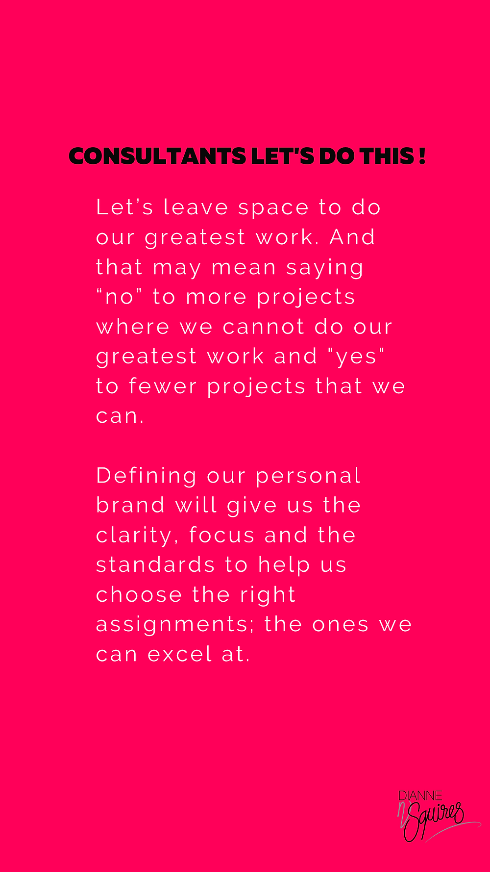 Define your personal brand to have the clarity, focus and standards to do your greatest work and say no to what you won't excel at.