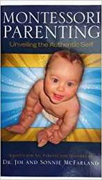 Montessori Parenting: Unveiling the Authentic Self
