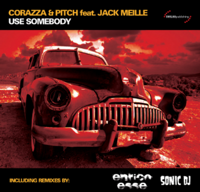 CORAZZA & PITCH FEAT JACK MEILLE – Use Somebody