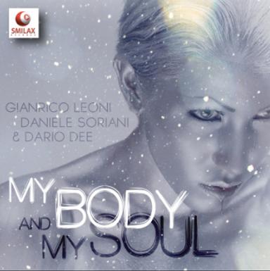 Gianrico Leoni – Daniele Soriani & Dario Dee – My Body And My Soul