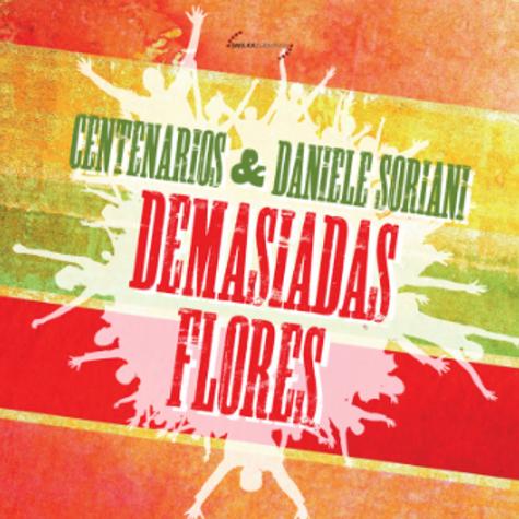 Centenarios & Daniele Soriani – Demasiads Flores