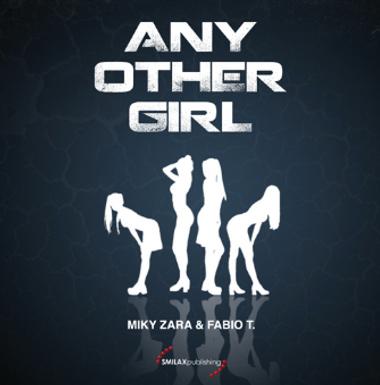 MIKY ZARA & FABIO T. – Any Other Girl