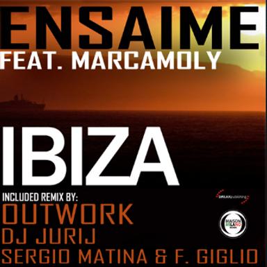 ENSAIME Feat. MARCAMOLY – ibiza