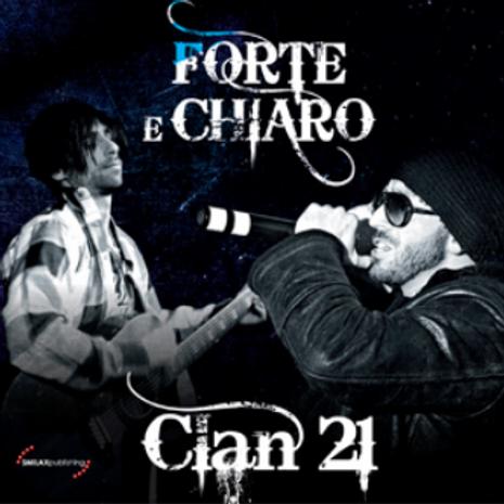 CLAN 21 – FORTE E CHIARO