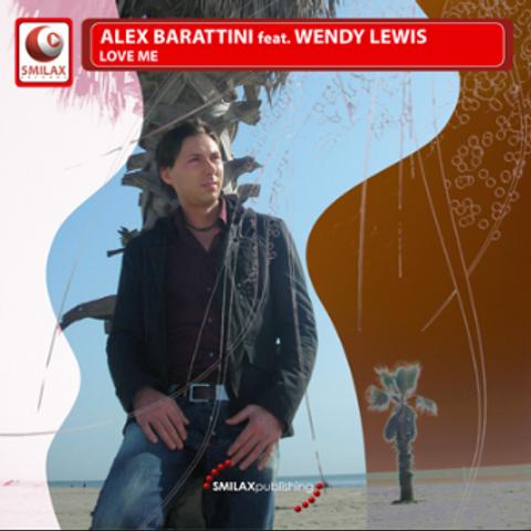 ALEX BARATTINI FT. WENDY LEWIS – LOVE ME