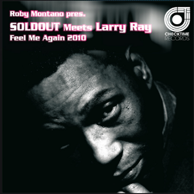 SOLDOUT MEETS LARRY RAY – Feel Me Again 2010