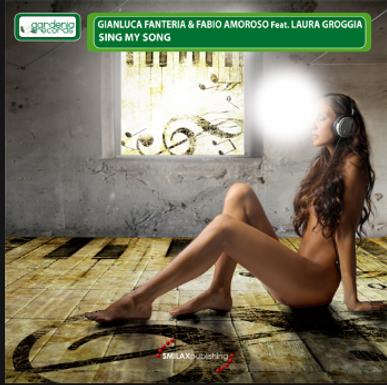 GIANLUCA FANTERIA & FABIO AMOROSO Ft LAURA GROGGIA – Sing My Song