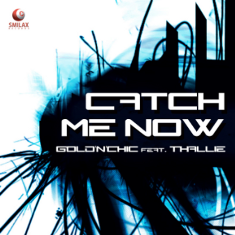 Catch Me Now – Gold 'N' Chic feat. Thallie