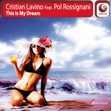 CRISTIAN LAVINO Ft. POL ROSSIGNANI – This Is My Dream
