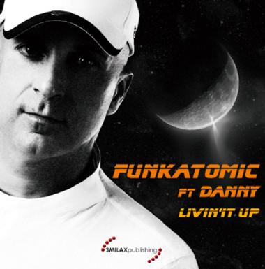 FUNKATOMIC FEAT. DANNY – Livin' It Up