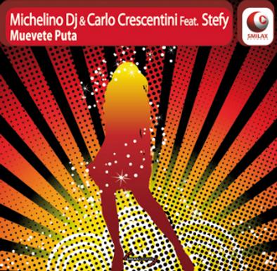 MICHELINO DJ & CARLO CRESCENTINI FT. STEFY – MUEVETE PUTA